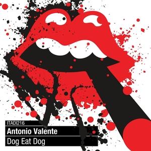 VALENTE, Antonio - Dog Eat Dog