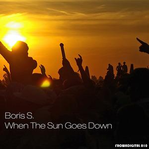BORIS S - When The Sun Goes Down