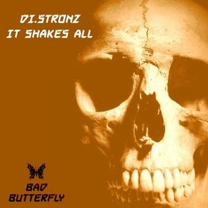 DI STRONZ - It Shakes All