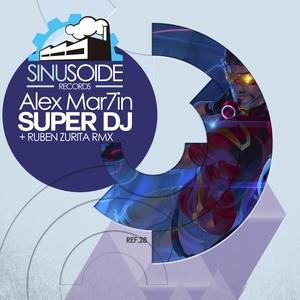 MAR7IN, Alex - Super DJ