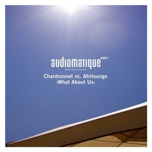 CHARDRONNET vs AFRILOUNGE - What About Us
