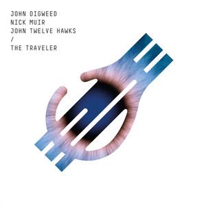 DIGWEED, John & NICK MUIR feat JOHN TWELVE HAWKS - The Traveler