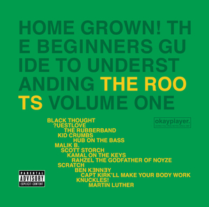 THE ROOTS - Home Grown! The Beginner's Guide To Understanding The Roots (Explicit Vol 1)