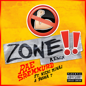 RAE SREMMURD feat NICKI MINAJ/PUSHA T - No Flex Zone (Explicit Remix)