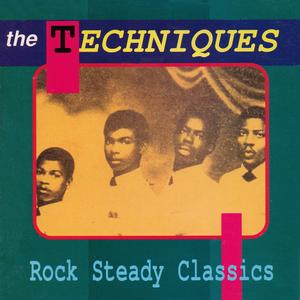 THE TECHNIQUES - Rock Steady Classics