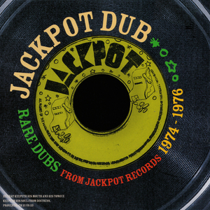 JACKPOT DUB - Rare Dubs From Jackpot Records 1974-1976