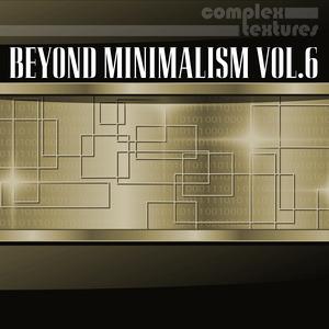 VARIOUS - Beyond Minimalism Vol 6