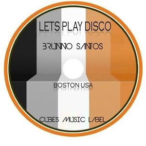 SANTOS, Brunno - Lets Play Disco