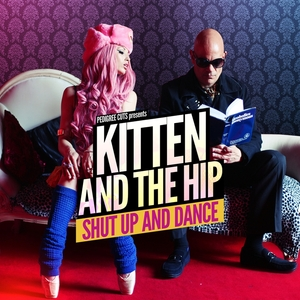 KITTEN & THE HIP - Shut Up And Dance
