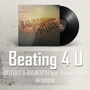 BATTERY/BADWOR7H feat KSENIA BOUSH - Beating 4 U