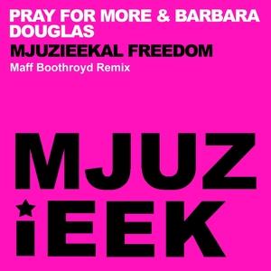 PRAY FOR MORE/BARBARA DOUGLAS - Mjuzieekal Freedom