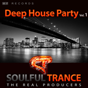 SOULFULTRANCE THE REAL PRODUCERS - Deep House Party Vol 1
