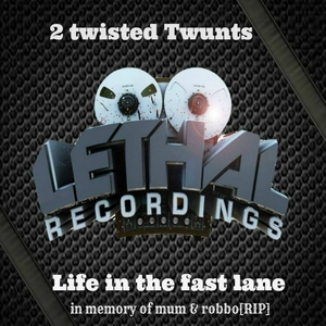 2 TWISTED TWUNTS - Life In The Fast Lane