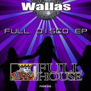 WALLAS - Full Disco EP