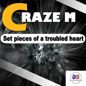 CRAZE M - Set Pieces Of Troubled Heart