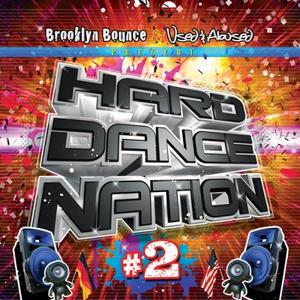 VARIOUS - Hard Dance Nation Vol  2 Presented By Brooklyn Bounce And Used & Abused