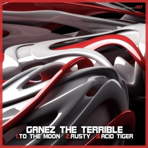 GANEZ THE TERRIBLE - To The Moon