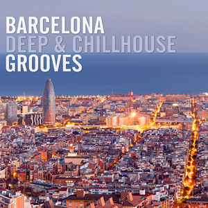 VARIOUS - Barcelona Deep & Chillhouse Grooves