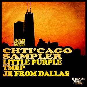 JR FROM DALLAS/LITTLE PURPLETMRP - Chti'cago Sampler