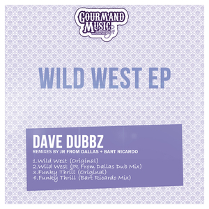 DUBBZ, Dave - Wild West EP (remixes)