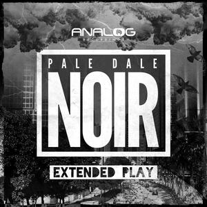 PALE DALE - Noir EP