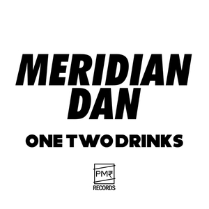 MERIDIAN DAN - One Two Drinks