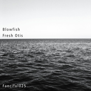 FRESH OTIS - Blowfish