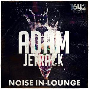 JETRACK, Adam - Noise In Lounge