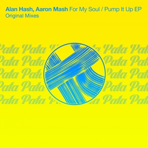 HASH, Alan/AARON MASH - For My Soul / Pump It Up EP