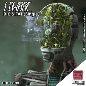 LOWBRE - Big & Fat