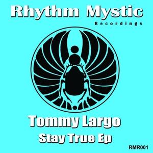 LARGO, Tommy - Stay True EP