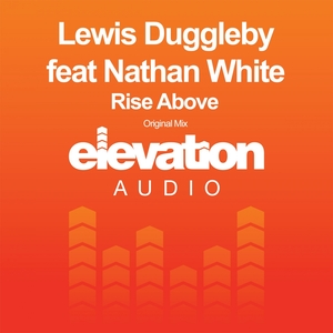 DUGGLEBY, Lewis feat NATHAN WHITE - Rise Above