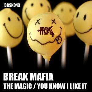 BREAK MAFIA - The Magic/You Know I Like It