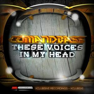 COMANDBASS - These Voices In My Head
