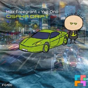 FREEGRANT, Max/YUJI ONO - Osaka Drift EP