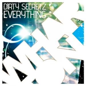 DIRTY SECRETZ - Everything