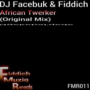 DJ FACEBUK/FIDDICH - African Twerker