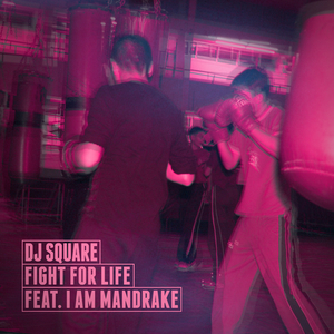 DJ SQUARE - Fight For Life
