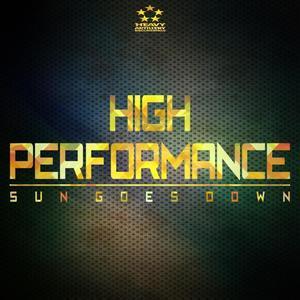 HIGH PERFORMANCE - Sun Goes Down