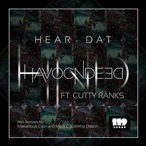 HAVOCNDEED feat CUTTY RANKS - Hear Dat