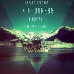 IN PROGRESS - I Break