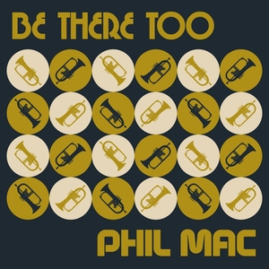 MAC, Phil - Be There Too