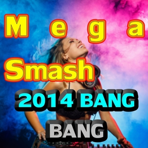 2 JOY - Mega Smash 2014 Bang Bang