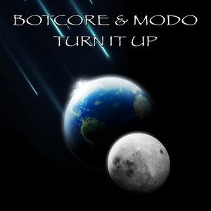 BOTCORE & MODO - Turn It Up