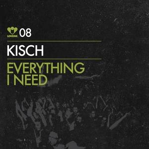 KISCH - Everything I Need