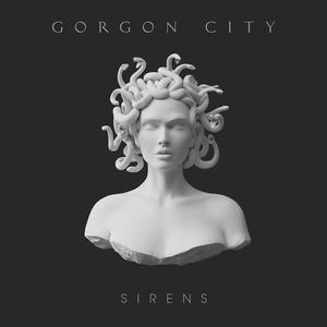 GORGON CITY - Sirens (Explicit Deluxe)