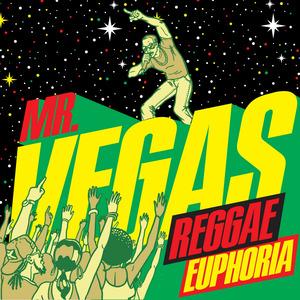 MR VEGAS - Reggae Euphoria