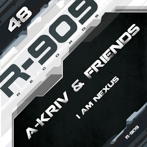 A KRIV & FRIENDS - I Am Nexus