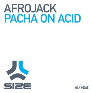 AFROJACK - Pacha On Acid