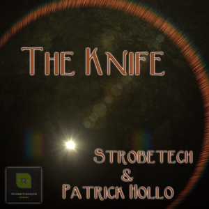 STROBETECH/PATRICK HOLLO - The Knife